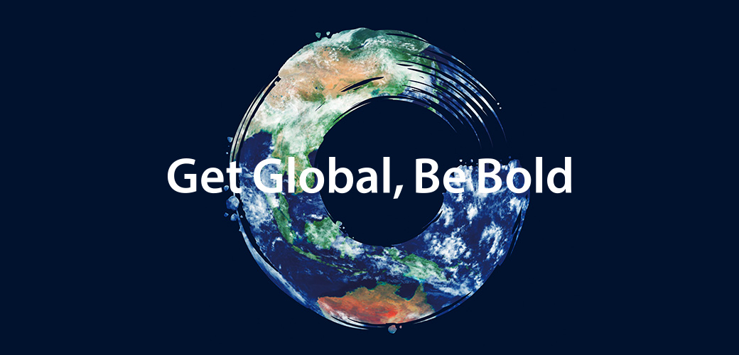 Get Global, Be Bold